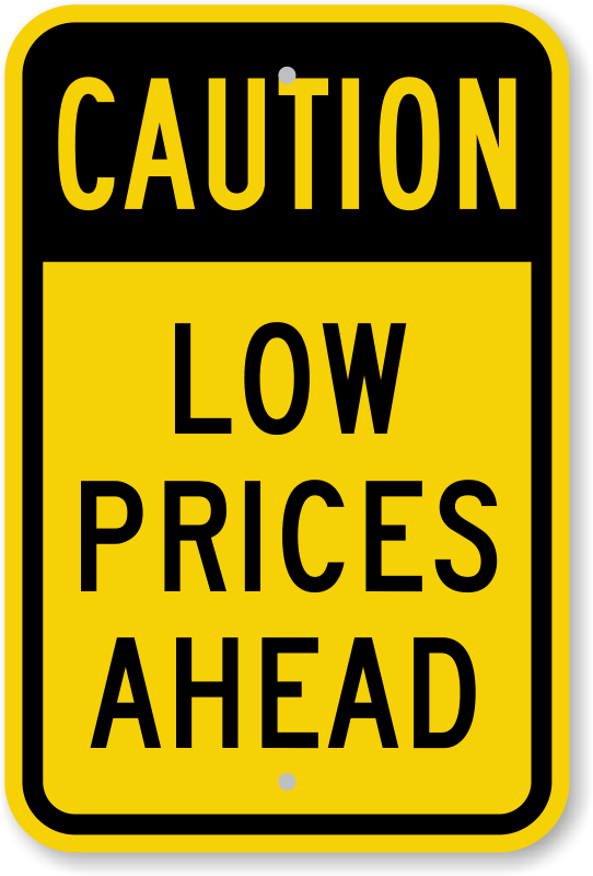 Caution Low Prices Ahead Sign Sku K 0051