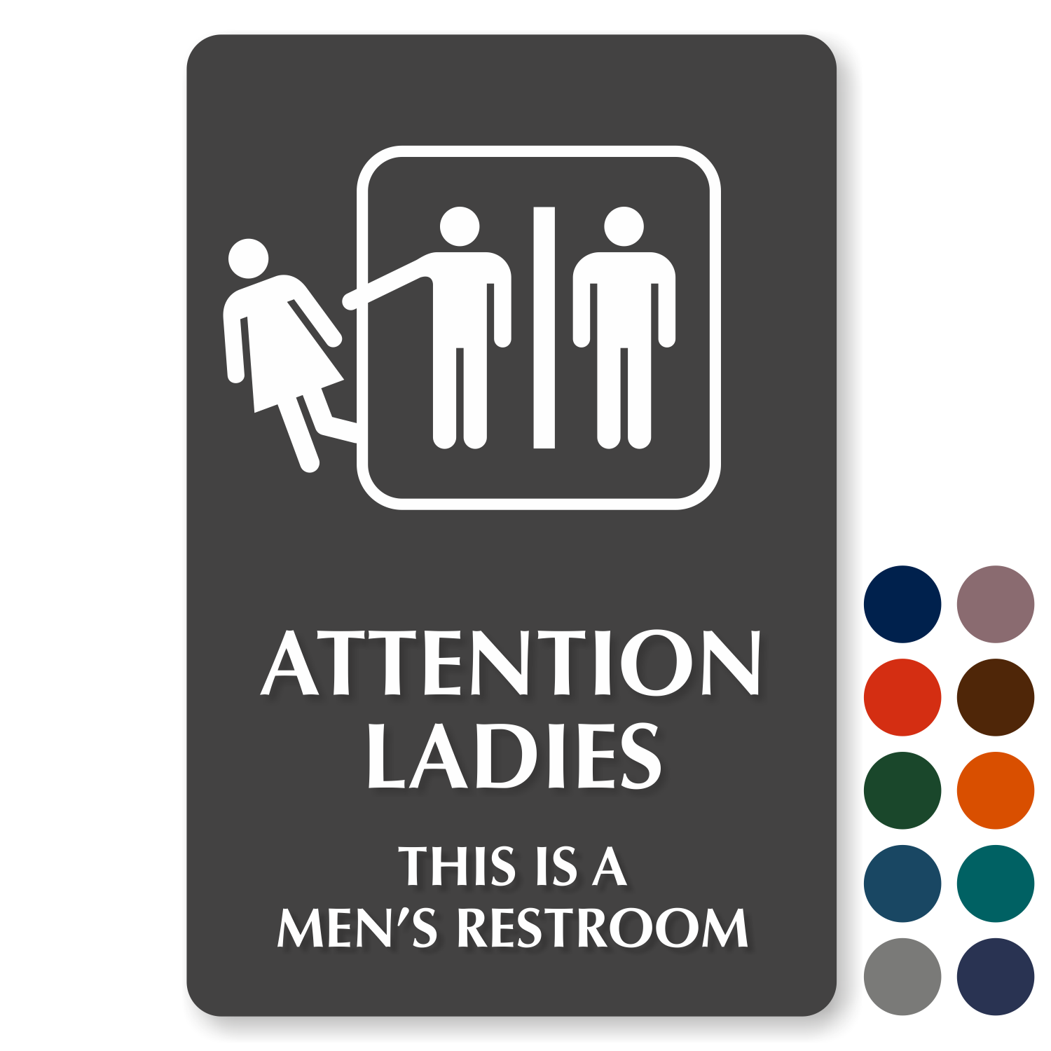 Attention ladies this is a men 39 s restroom engraved signs for Women s bathroom sign