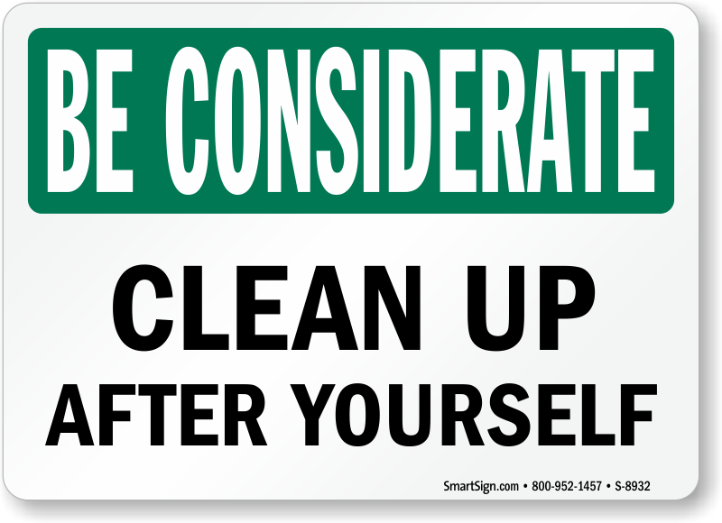 Bathroom Signs To Clean Up After Yourself be considerate clean up after yourself sign, sku: s-8932