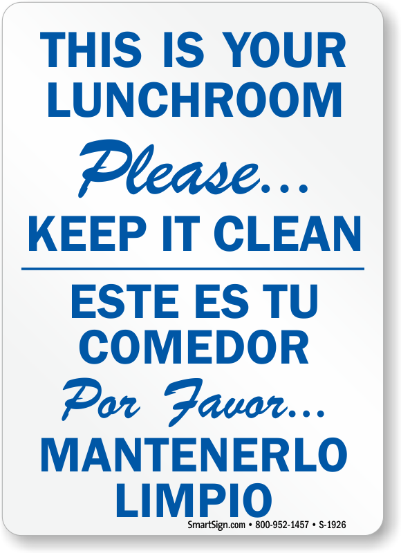 Bilingual Please Keep Lunch Room Clean Sign Sku S 1926