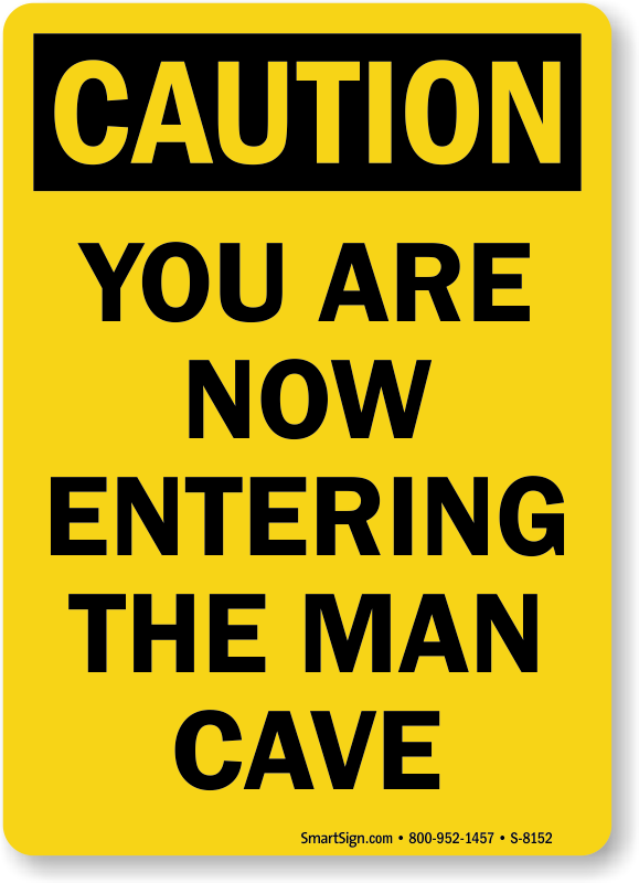 Man Cave Entrance Signs : You are now entering the man cave sign caution sku