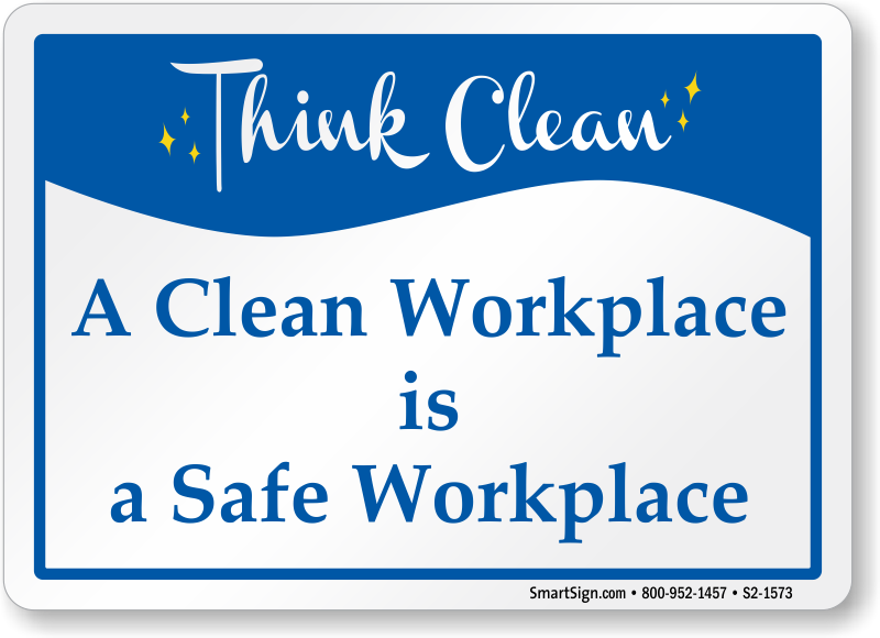 clean workplace is a safe workplace sign  sku  s2