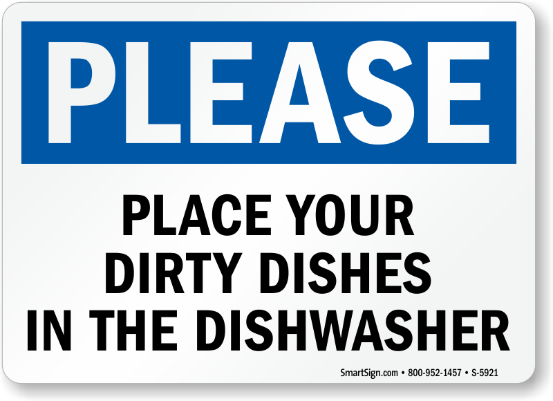 Place Your Dirty Dishes In The Dishwasher Sign Please