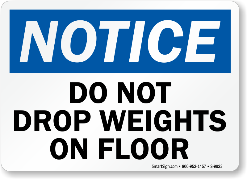Do Not Drop Weights On Floor Sign Osha Notice Sign Sku