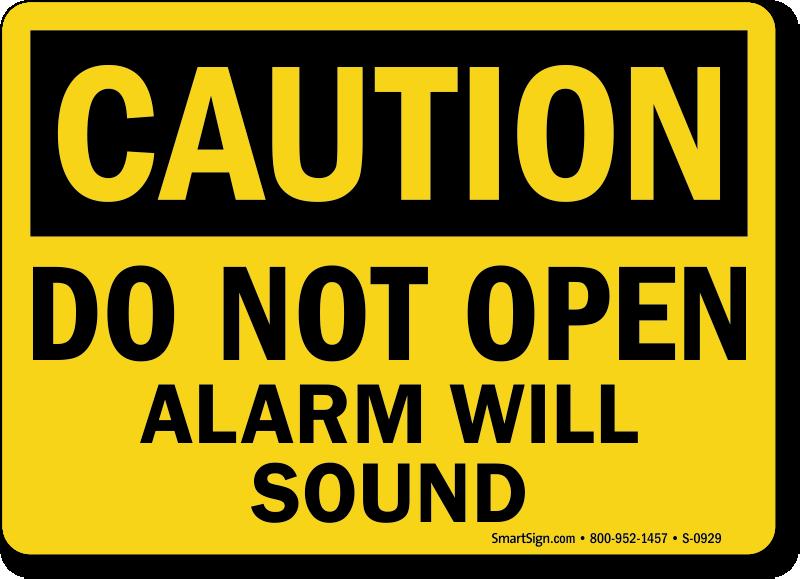 Do Not Open Alarm Will Sound Door Gate Sign Sku S 0929