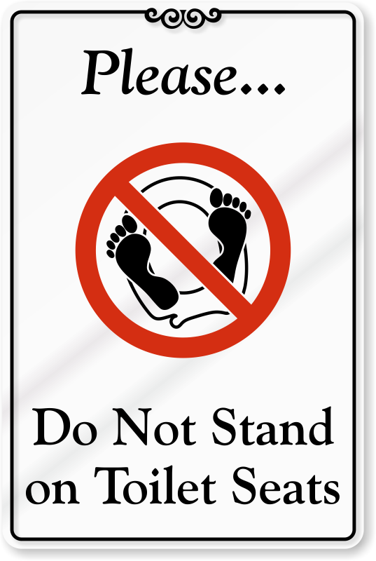 Please Do Not Stand On Toilet Seats Sign Sku Se 6772