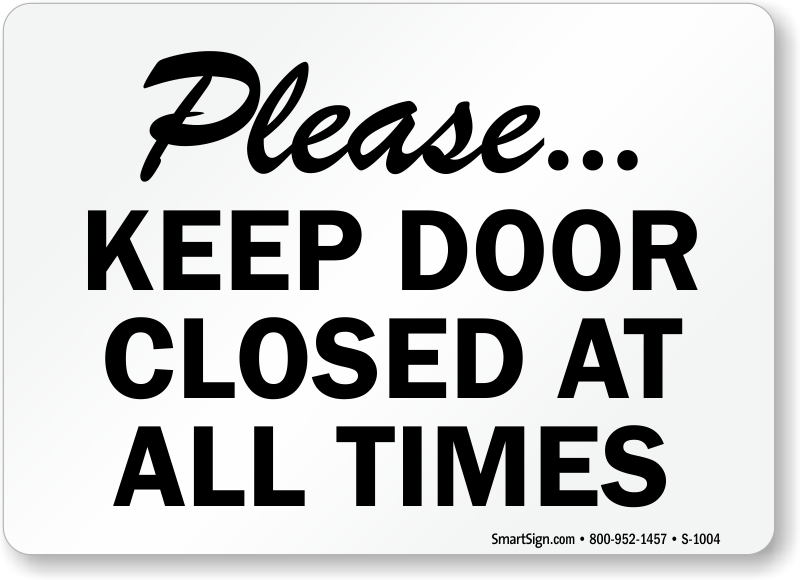 Keep Doors Closed Signs Door Gate Signs All At Best