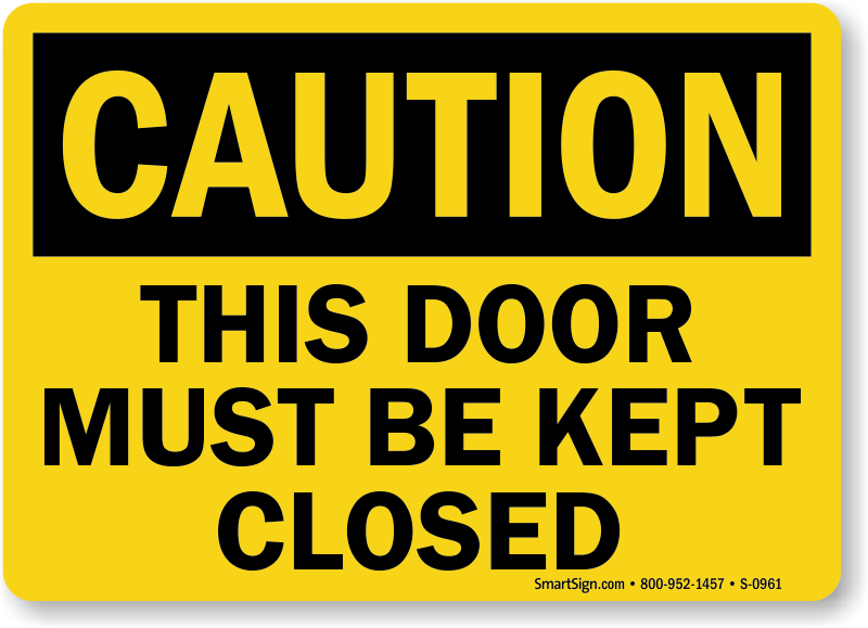Caution Door Must Be Kept Closed Sign Door Gate Signs SKU S48 Cool Keep Out Signs For Bedroom Doors