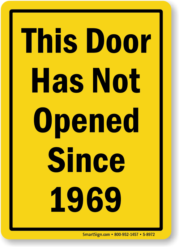 this door has not open since 1969 sign