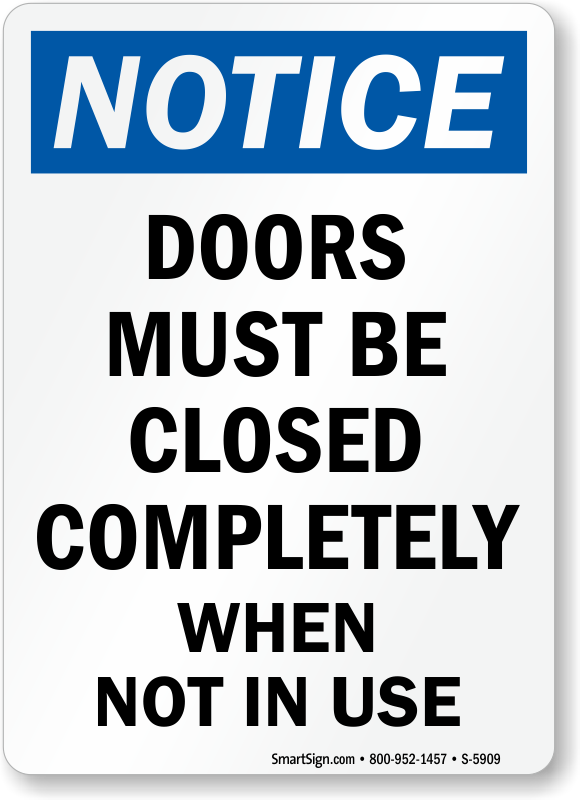Doors Must Be Closed Completely Osha Notice Sign Sku S 5909