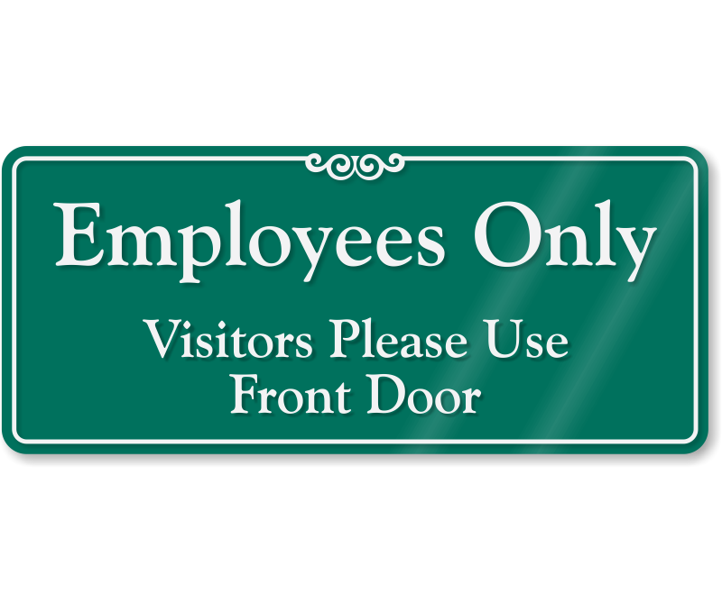 Merveilleux Employees Only, Visitors Use Front Door Wall Sign