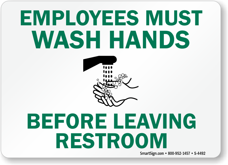 Employees Must Wash Hands Before Leaving Restroom Sign