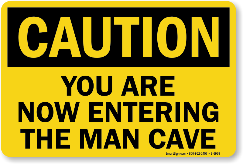 you are now entering the man cave osha caution sign sku. Black Bedroom Furniture Sets. Home Design Ideas