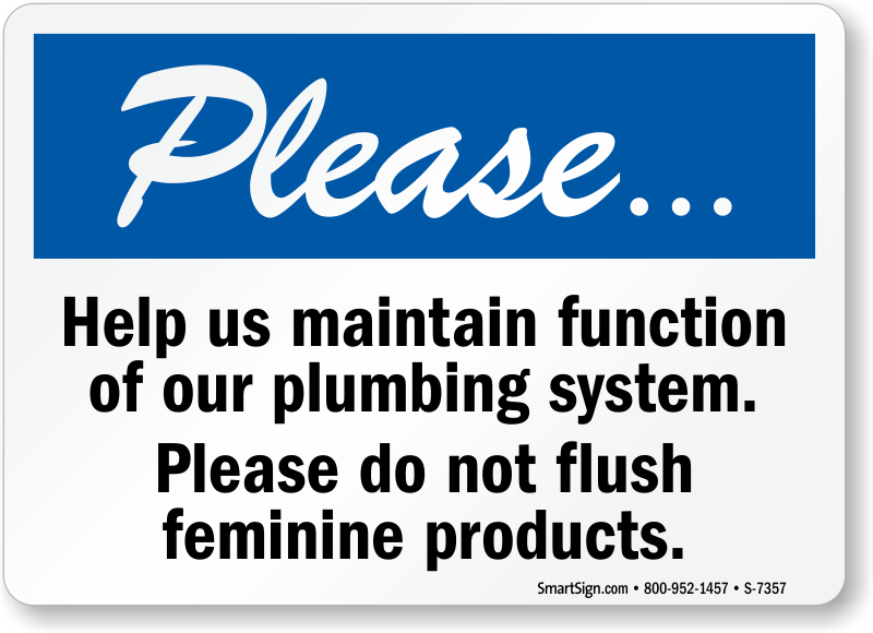 Please Do Not Flush Feminine Products Sign Sku S 7357