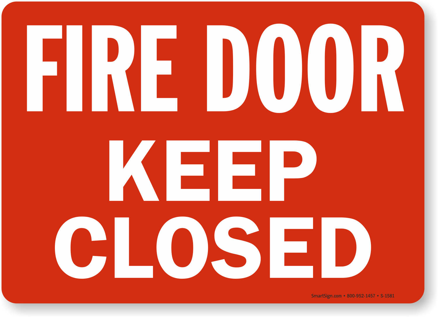 Close Door On Fire : Door closed keep u locked at all times