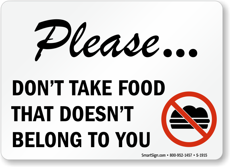 Please Don T Take Others Food Signs Food Cafeteria