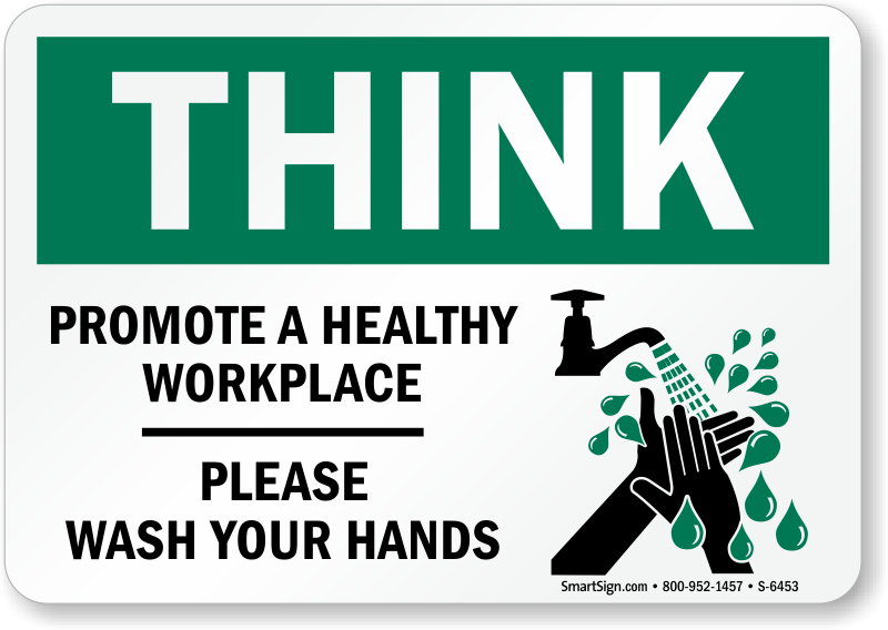 Wash Hands Promote Healthy Workplace Sign Sku S 6453