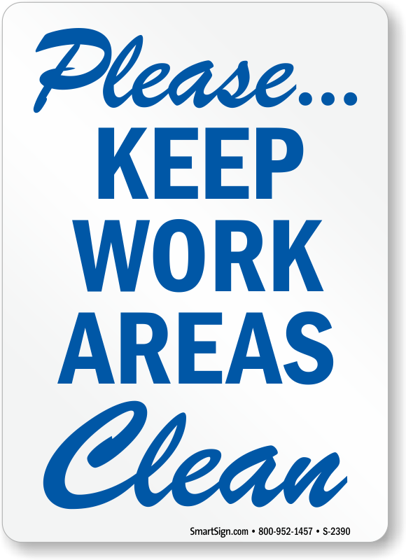 Please Keep Work Areas Clean Sign