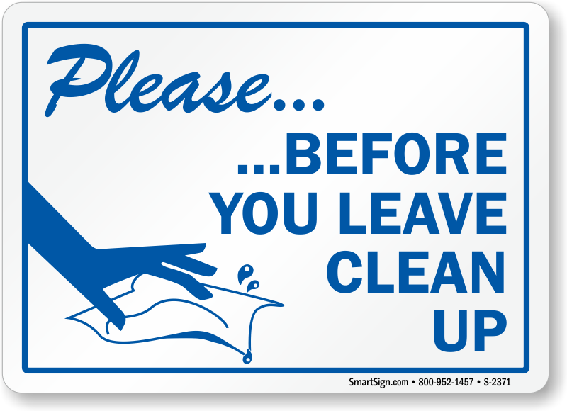 Please Before You Leave Clean Up Sign