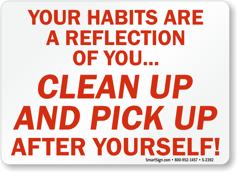 Habits Reflection Of You Clean Pick Up Signs Housekeeping