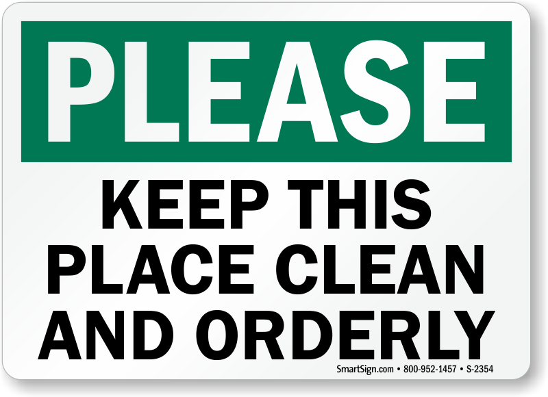 Please Keep Place Clean Orderly Signs Housekeeping Clean Signs