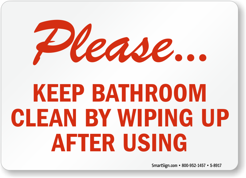 Please Keep Bathroom Clean By Wiping Sign. Wipe After Use Keep Bathroom Clean Sign  SKU  S 8917
