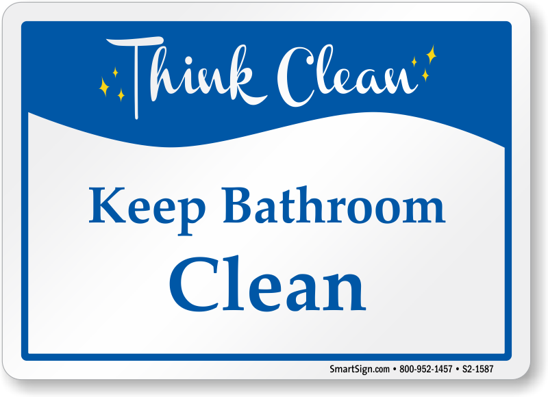 Classy 90 bathroom sign keep clean design decoration of for How to keep a toilet clean