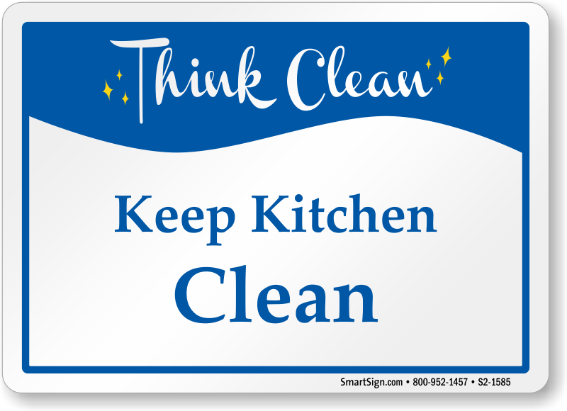 clean kitchen signs think clean signs mydoorsign 737