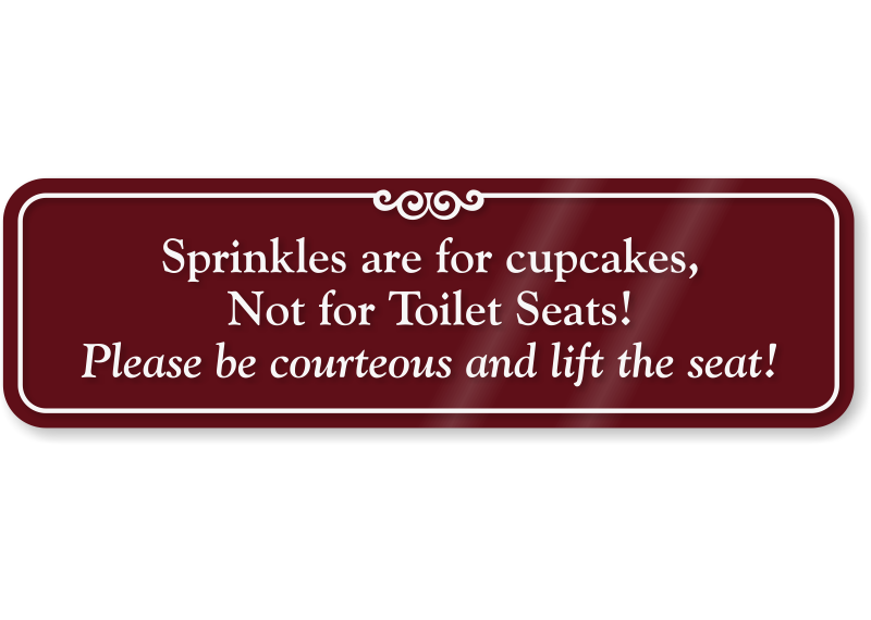 Lift Toilet Seat Humorous Bathroom Wall Sign, SKU - SE-6875