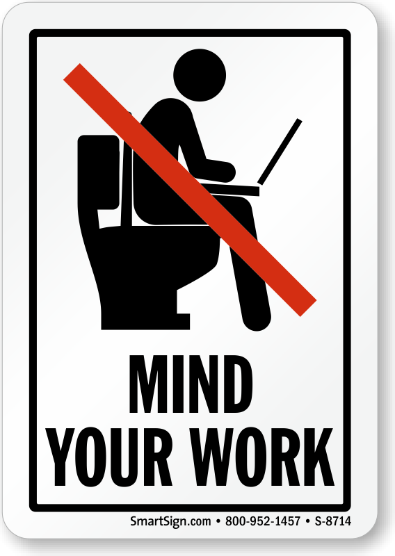 Mind Your Work No Laptop Humorous Sign Sku S 8714