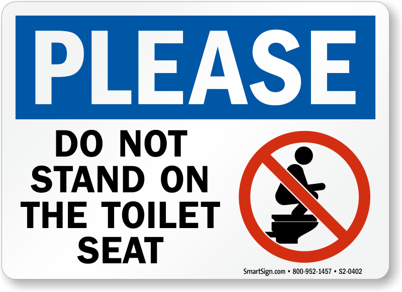 Please Do Not Stand On Toilet Seat Osha Notice Restroom