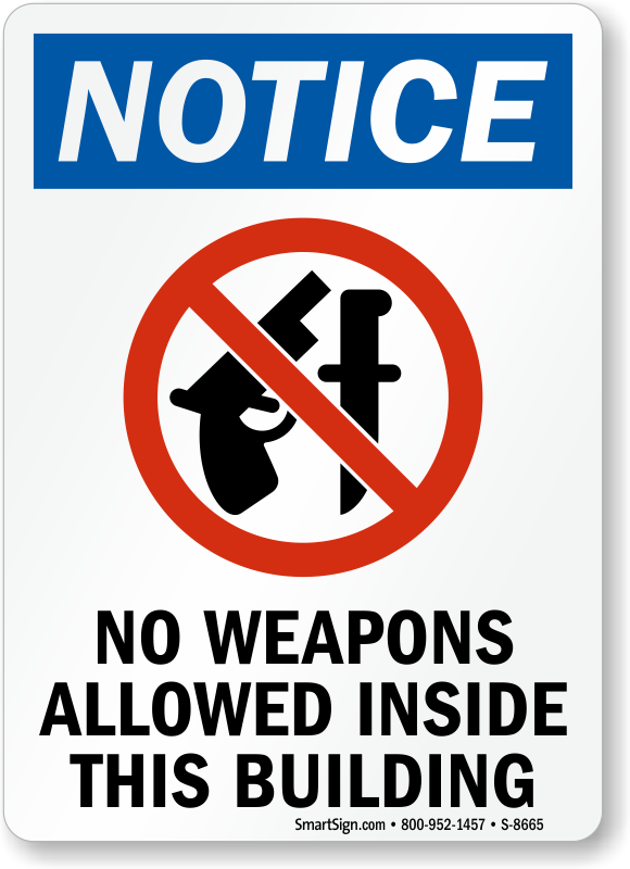 Notice No Weapons Allowed Inside This Building Sign Sku
