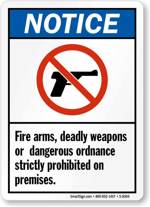 dangerous ordnance  fire arms or deadly weapons prohibited