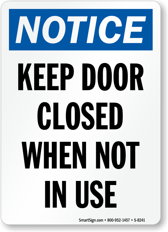 Keep Door Closed When Not In Use Sign Notice Sign Sku