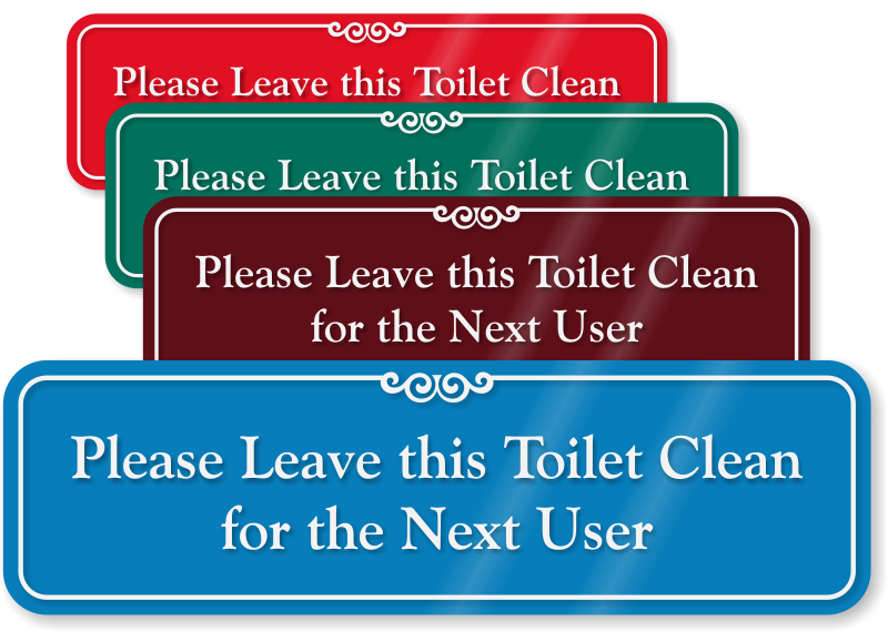 Flush after using bathroom signs for How to keep a toilet clean
