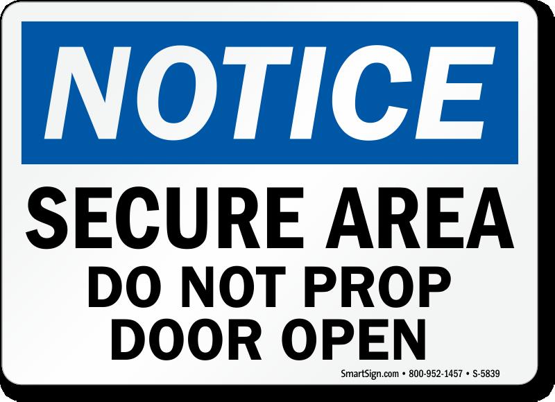 Secure Area Do Not Prop Door Open Sign Osha Notice Signs