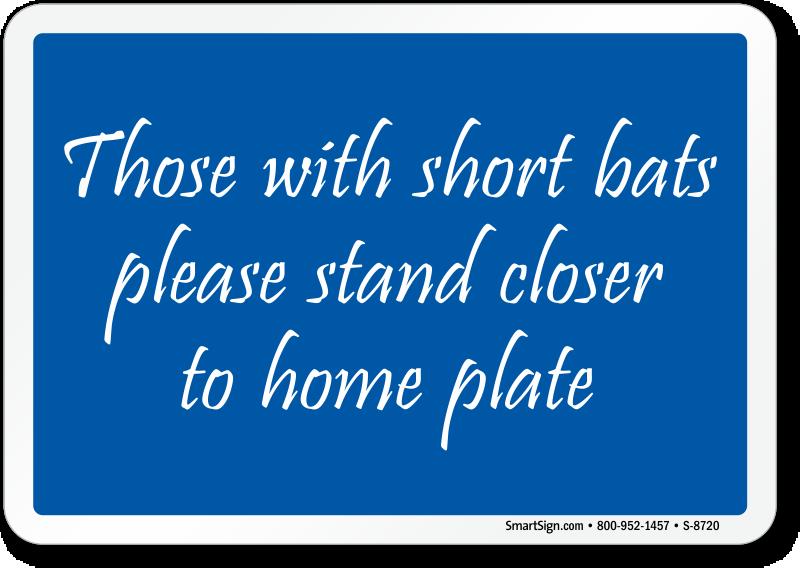 Short Bats Stand Closer Funny Bathroom Sign