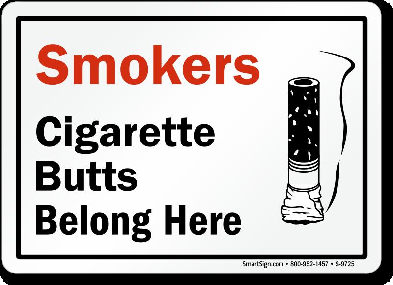 Smokers Cigarette Butts Belong Here Sign Sku S 9725