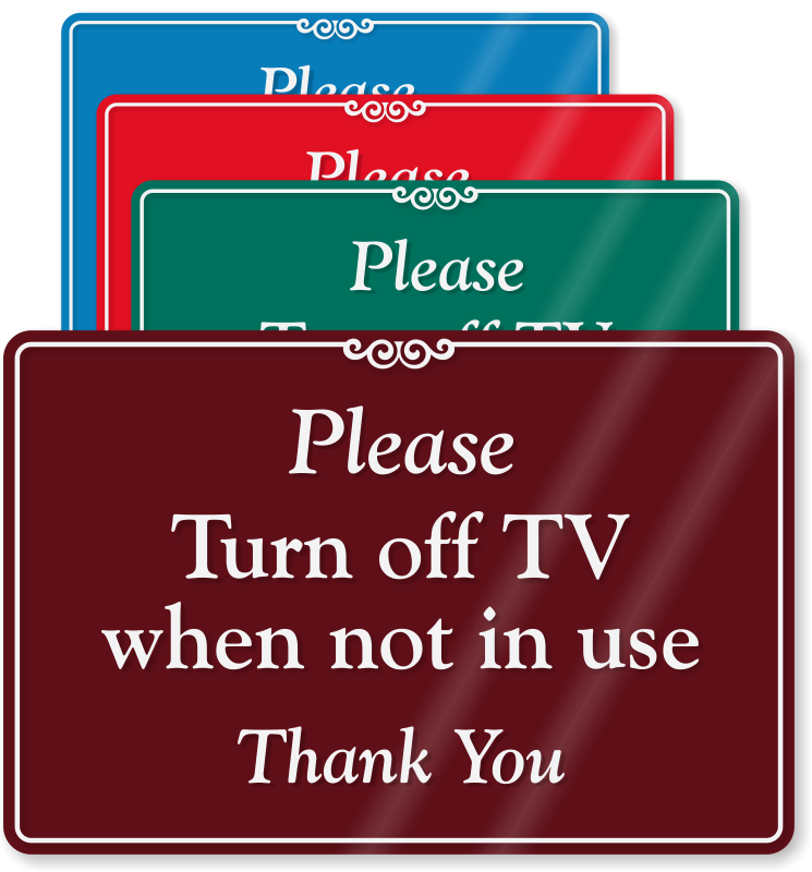 Turn Off Tv When Not In Use Sign Recyclereminders Com