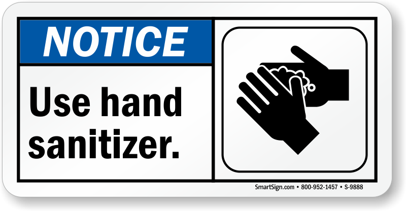 Ansi Notice Use Hand Sanitizer Sign Sku S 9888