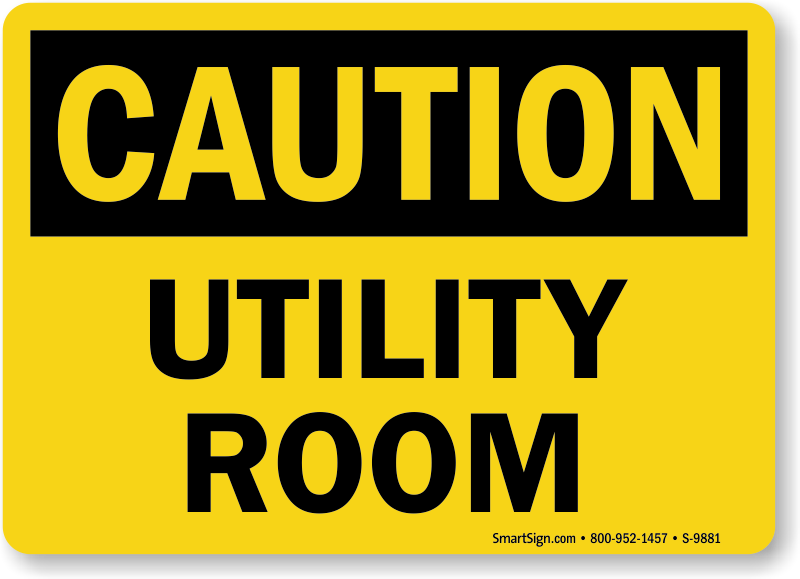 Utility Room Sign Utility Room Sign  Osha Caution Sign Sku S9881