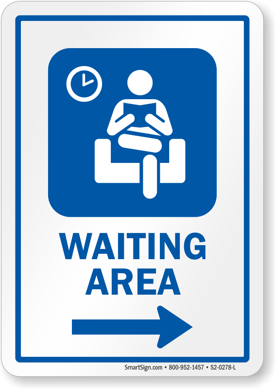 Waiting Room Signs Waiting Area Signs