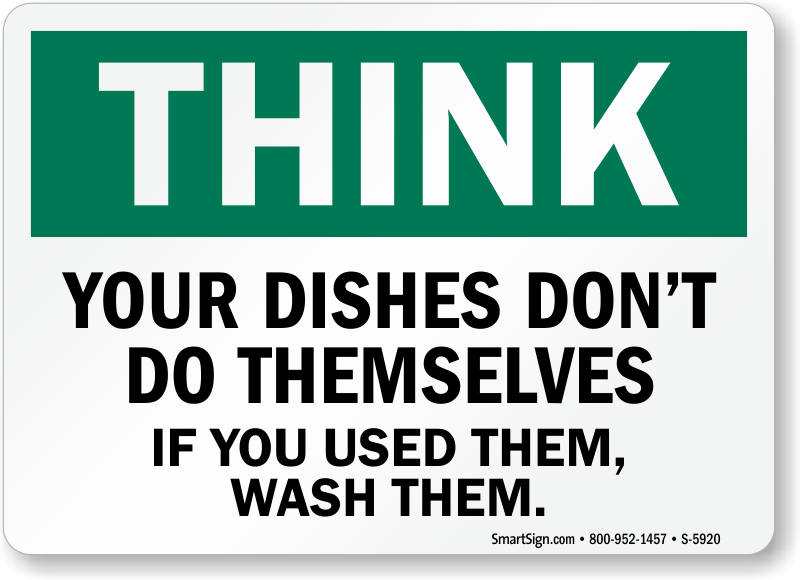 Your Dishes Don't Do Themselves Think Sign | Ships Free ...