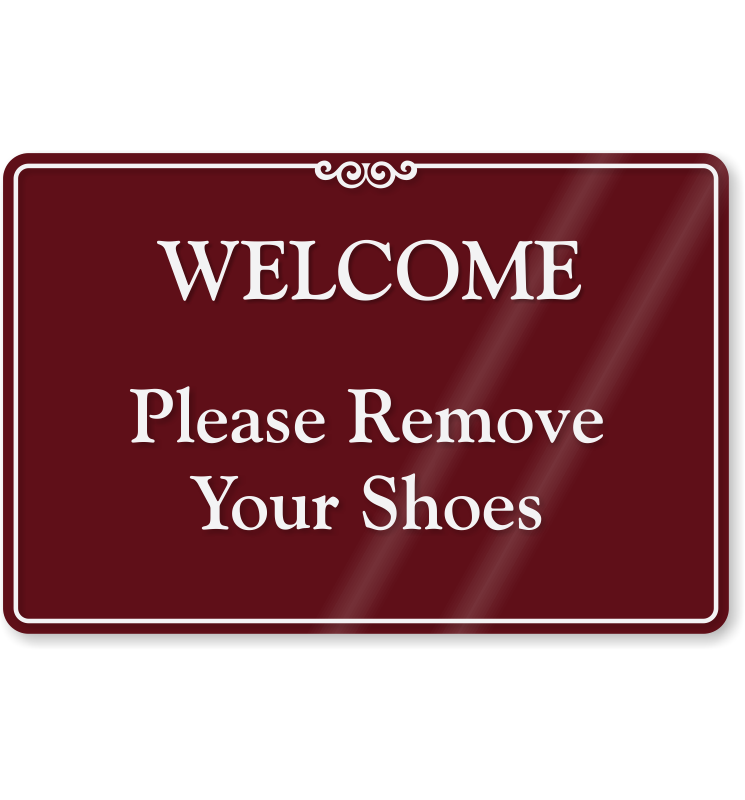 Brand new Welcome Please Remove Your Shoes ShowCase Wall Sign, SKU - SE-6032 GG42