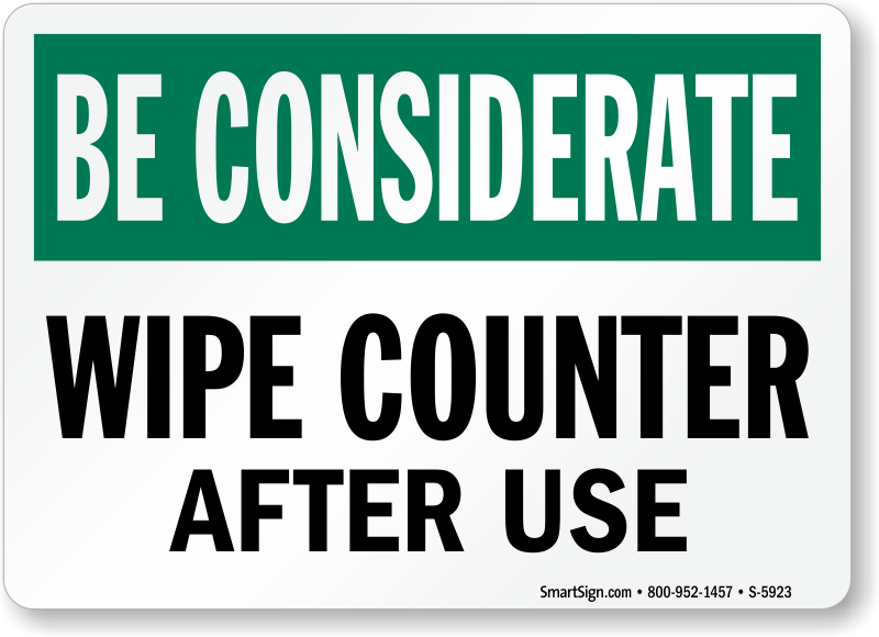 Wipe Counter After Use Sign Be Considerate Signs Sku S