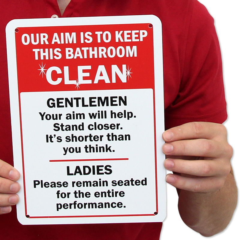 Funny Our Aim Is To Keep This Bathroom Clean Sign Sku S 5611
