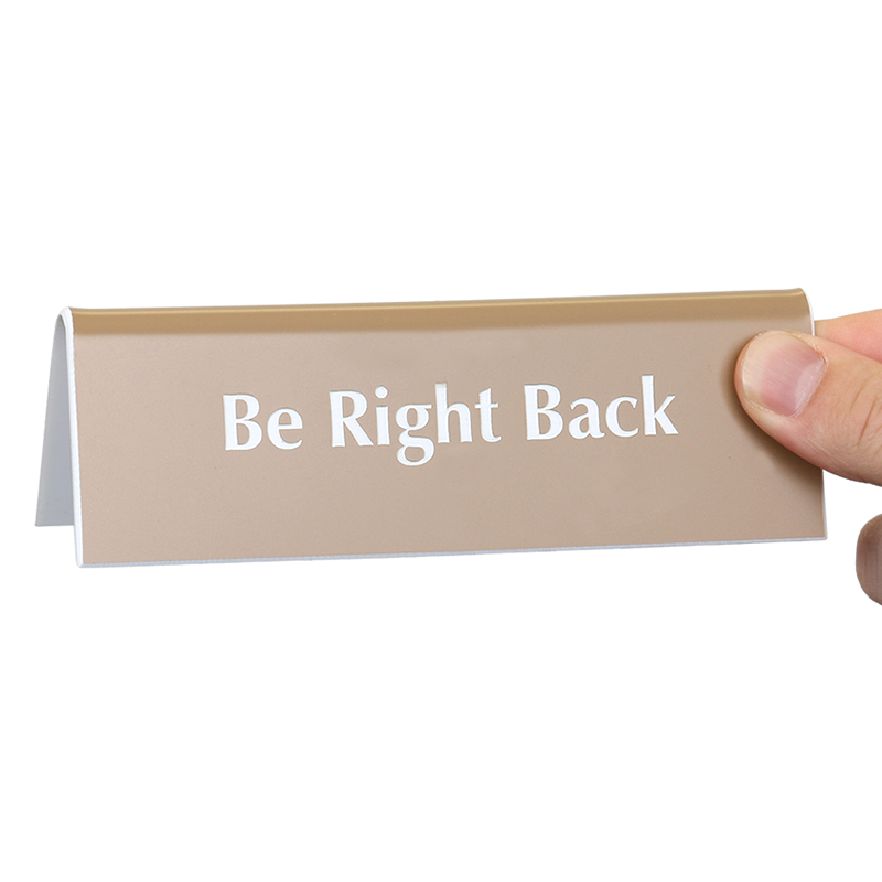 be right back tabletop tent sign sku se 6103