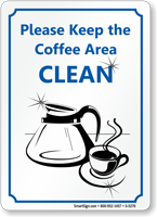 Please Keep The Coffee Area Clean Signs Sku S 5276